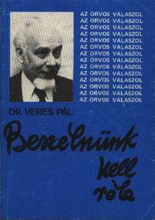 Veres Pál.dr. - Beszélnünk kell róla! [antikvár]