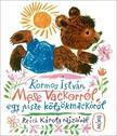 Kormos István - Mese Vackorról, egy pisze kölyökmackóról (5. kiadás)<!--span style='font-size:10px;'>(G)</span-->