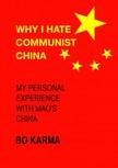 Karma Bo - Why I Hate Communist China [eKönyv: epub,  mobi]