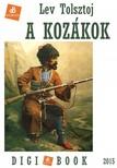 Lev Tolsztoj - A kozákok [eKönyv: epub, mobi]<!--span style='font-size:10px;'>(G)</span-->