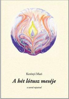 Kerényi Mari - A hét lótusz meséje