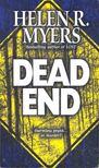 Myers, Helen R. - Dead End [antikvár]