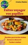 Olivier Rebiere Cristina Rebiere, - Faites voyager vos papilles - 43 recettes de par le monde [eKönyv: epub,  mobi]