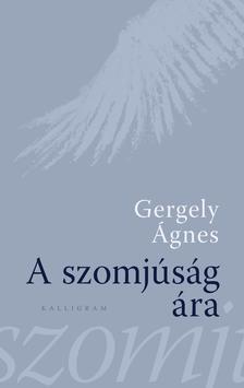 GERGELY ÁGNES - A szomjúság ára - ÜKH 2018