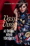 VASS VIRÁG - Az örökké rövid története