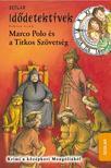 Fabian Lenk - Marco Polo és a Titkos Szövetség - Scolar idődetektívek<!--span style='font-size:10px;'>(G)</span-->