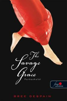 Bree Despain - The Savage Grace - Farkashalál - PUHA BORÍTÓS