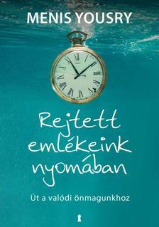 Menis Yousry - Rejtett emlékeink nyomában