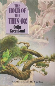 Greenland, Colin - The Hour of the Thin Ox [antikvár]