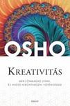 OSHO - Kreativitás - Merj önmagad lenni, és hagyd kibontakozni egyéniséged [eKönyv: epub, mobi]<!--span style='font-size:10px;'>(G)</span-->