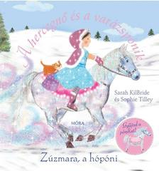 KILBRIDE, SARAH - Zúzmara, a hópóni - A hercegnő és a varázspónik