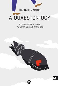 Kasnyik Márton - A Quaestor-ügy ###