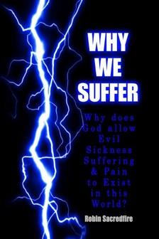 Sacredfire Robin - Why We Suffer [eKönyv: epub, mobi]