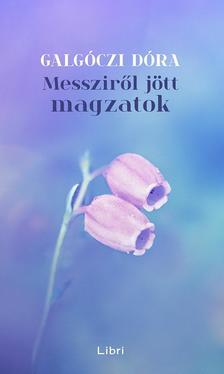 Galgóczi Dóra - Messziről jött magzatok