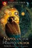FONYÓDI TIBOR - Naptól vagyok, Holdtól vagyok [eKönyv: epub, mobi]<!--span style='font-size:10px;'>(G)</span-->
