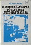 Gulyás István - Megmunkálógépek pótlólagos automatizálása [antikvár]