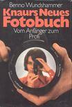 WUNDHAMMER, BENNO - Knaurs Neues Fotobuch [antikvár]