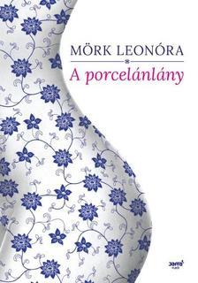Mörk Leonóra - Porcelánlány