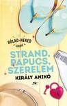 Király Anikó - Strand, papucs, szerelem [eKönyv: epub, mobi]<!--span style='font-size:10px;'>(G)</span-->