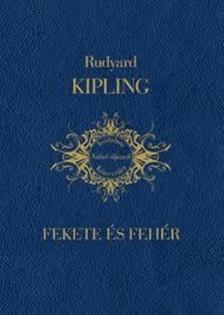 Rudyard Kipling - Fekete és fehér