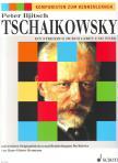 TSCHAIKOWSKY, PETER ILJITSCH - KOMPONISTEN ZUM KENNENLERNEN: TSCHAIKOWSKY, EIN STREIFZUG DURCH LEBEN UND WERK FÜR KLAVIER