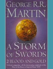 George R. R. Martin - A Storm of Swords 2. - Blood and Gold