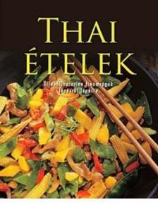 Thai ételekEllenállhatatlan finomságok lépésről lépésre