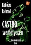 Rákócza Richard - Castro személyesen [eKönyv: epub,  mobi]