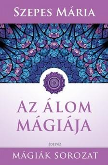 SZEPES MÁRIA - Az álom mágiája [eKönyv: epub, mobi]