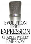 Emerson Charles Wesley - Evolution of Expression: Volume I [eKönyv: epub,  mobi]