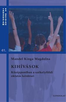 Mandel Kinga Magdolna - Kihívások. Középpontban a székelyföldi oktatás kérdései