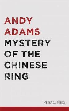 Adams Andy - Mystery of the Chinese Ring [eKönyv: epub, mobi]