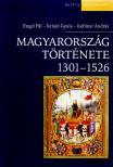 Engel Pál - Kristó Gyula - Kubinyi András - Magyarország története 1301-1526.<!--span style='font-size:10px;'>(G)</span-->