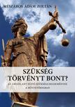 Mészáros Ádám Zoltán - Szükség törvényt bont? Az ártatlant sújtó szükségcselekmények a büntetőjogban