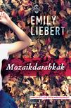 LIEBERT, EMILY - Mozaikdarabkák ###<!--span style='font-size:10px;'>(G)</span-->