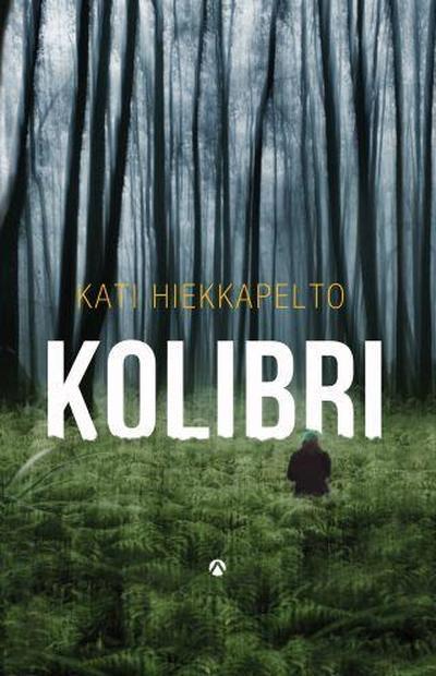 Kati Hiekkapelto: Kolibri
