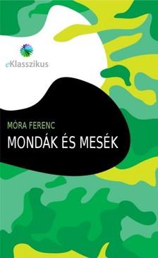 MÓRA FERENC - Mondák és mesék [eKönyv: epub, mobi]