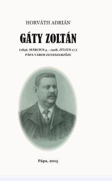 Horváth Adrián - Gáty Zoltán - Pápa város zeneszerzője