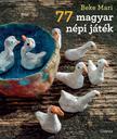 Beke Mari - 77 magyar népi játék<!--span style='font-size:10px;'>(G)</span-->