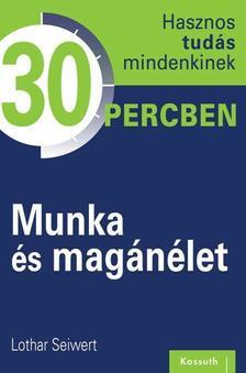 Lothar Seiwert - MUNKA ÉS MAGÁNÉLET