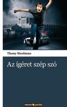 STEELMAN, THONY - Az ígéret szép szó