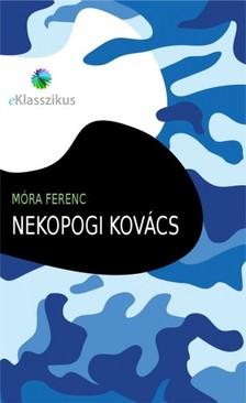 MÓRA FERENC - Nekopogi kovács [eKönyv: epub, mobi]