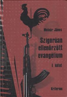 Molnár János - Szigorúan ellenőrzött evangélium I-IV. kötet