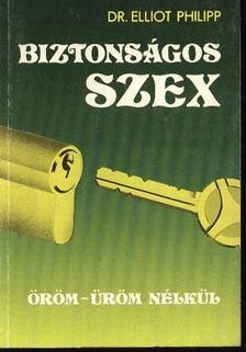 Dr. Elliot Phillip - Biztonságos szex [antikvár]