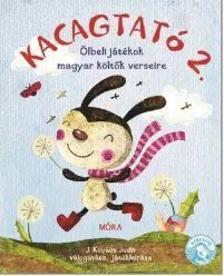 J.KOVÁCS JUDIT - Kacagtató 2. - Ölbeli játékok magyar költők verseire