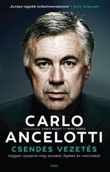 Carlo Ancelotti - Chris Brady - Mike Forde - Csendes vezetés