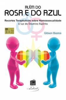 Silva Gibson Bastos - Além do Rosa e do Azul [eKönyv: epub, mobi]