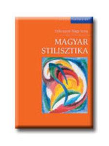 Szikszainé Nagy Irma - Magyar stilisztika