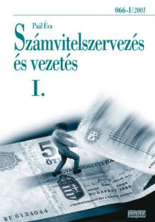 Paál Éva - SZÁMVITELSZERVEZÉS ÉS VEZETÉS I 066-I/2001