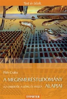 Pléh Csaba - A megismeréstudomány alapjai [eKönyv: pdf, epub, mobi]